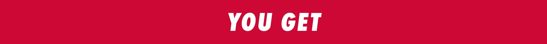 You get